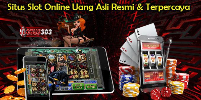 Situs Slot Online Uang Asli Resmi & Terpercaya