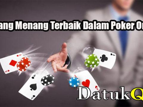 Peluang Menang Terbaik Dalam Poker Online