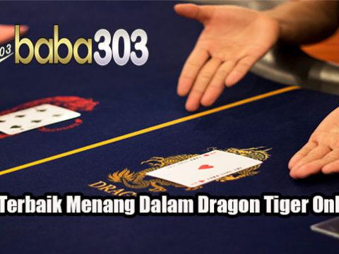 Tips Terbaik Menang Dalam Dragon Tiger Online